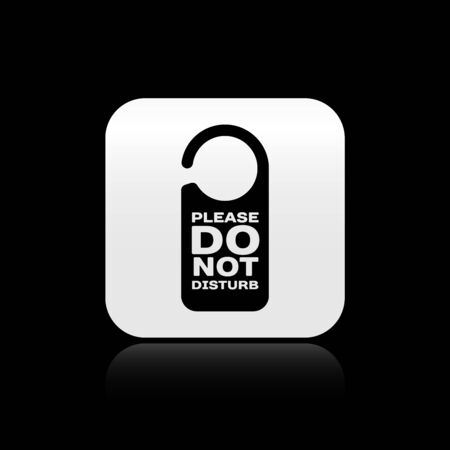 Black Please do not disturb icon isolated on black background. Hotel Door Hanger Tags. Silver square button. Vector Illustration