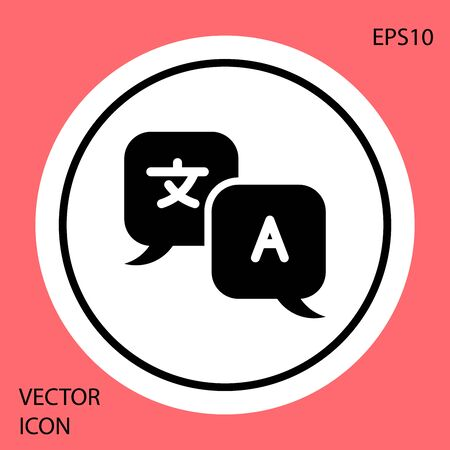 Black Translator icon isolated on red background. Foreign language conversation icons in chat speech bubble. Translating concept. White circle button. Vector Illustration
