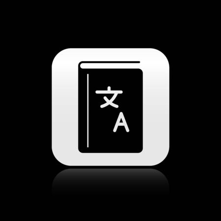 Black Translator book icon isolated on black background. Foreign language conversation icons in chat speech bubble. Translating concept. Silver square button. Vector Illustration Stock Illustratie
