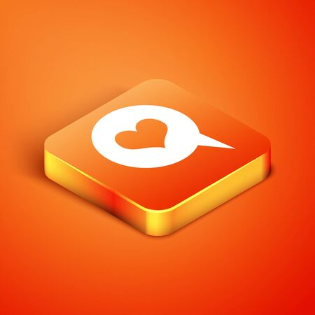 Isometric Heart in speech bubble icon isolated on orange background. Heart shape in message bubble. Love sign. Valentines day symbol. Vector Illustration