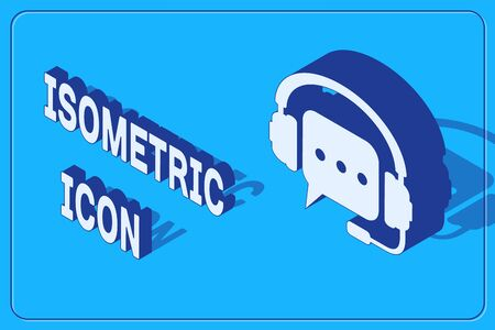 Isometric Headphones with speech bubble icon isolated on blue background. Support customer services, hotline, call center, guideline, maintenance. Vector Illustration