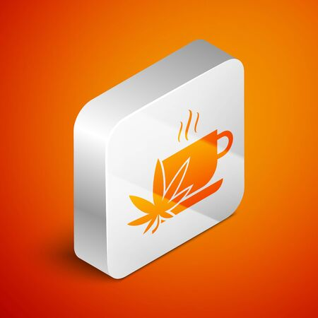 Isometric Cup tea with marijuana or cannabis leaf icon isolated on orange background. Marijuana legalization. Hemp symbol. Silver square button. Vector Illustration Иллюстрация