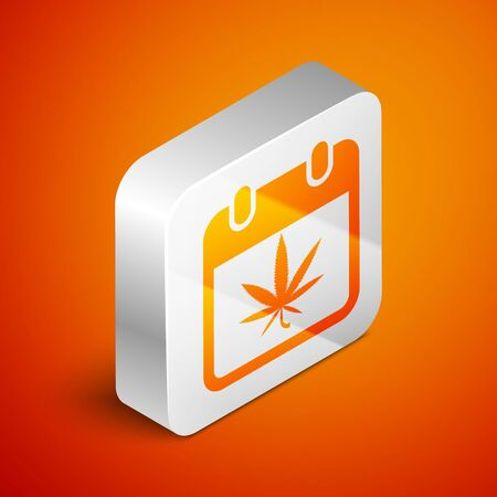 Isometric Calendar and marijuana or cannabis leaf icon isolated on orange background. National weed day. Hemp symbol. Silver square button. Vector Illustration Иллюстрация