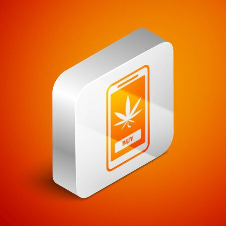 Isometric Mobile phone and medical marijuana or cannabis leaf icon isolated on orange background. Online buying symbol. Supermarket basket. Silver square button. Vector Illustration Иллюстрация