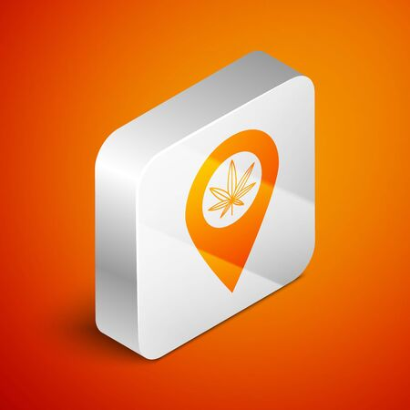 Isometric Map pointer and marijuana or cannabis leaf icon isolated on orange background. Hemp symbol. Silver square button. Vector Illustration Иллюстрация