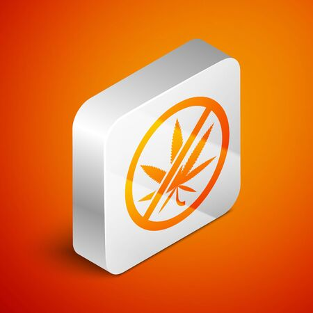 Isometric Stop marijuana or cannabis leaf icon isolated on orange background. No smoking marijuana. Hemp symbol. Silver square button. Vector Illustration