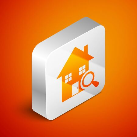 Isometric Search house icon isolated on orange background. Real estate symbol of a house under magnifying glass. Silver square button. Vector Illustration