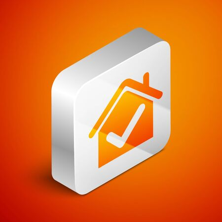 Isometric House with check mark icon isolated on orange background. Real estate agency or cottage town elite class. Silver square button. Vector Illustration