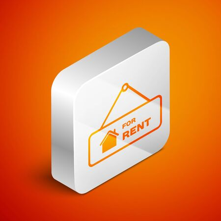Isometric Hanging sign with text For Rent icon isolated on orange background. Signboard with text For Rent. Silver square button. Vector Illustration