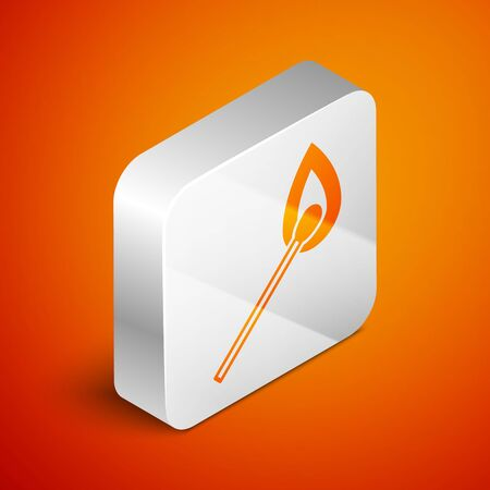 Isometric Burning match with fire icon isolated on orange background. Match with fire. Matches sign. Silver square button. Vector Illustration
