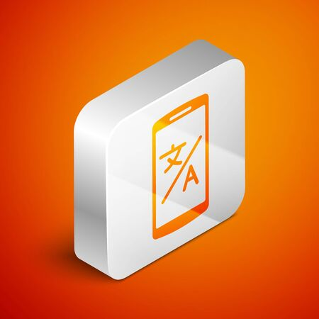 Isometric Online translator icon isolated on orange background. Foreign language conversation icons in chat speech bubble. Translating concept. Silver square button. Vector Illustration