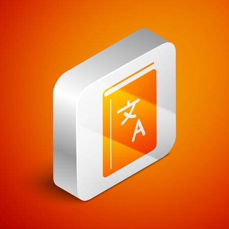 Isometric Translator book icon isolated on orange background. Foreign language conversation icons in chat speech bubble. Translating concept. Silver square button. Vector Illustration Stock fotó - 133689302