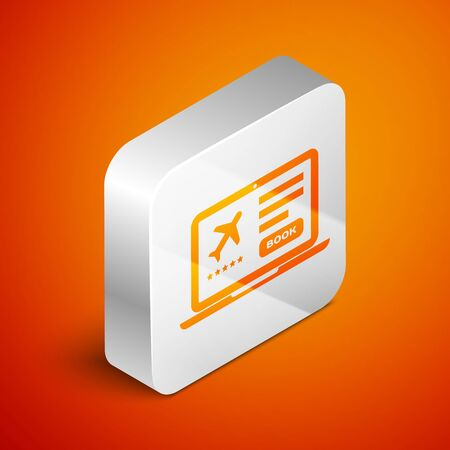 Isometric Laptop with electronic boarding pass airline ticket icon isolated on orange background. Passenger plane mobile ticket for web and app. Silver square button. Vector Illustration