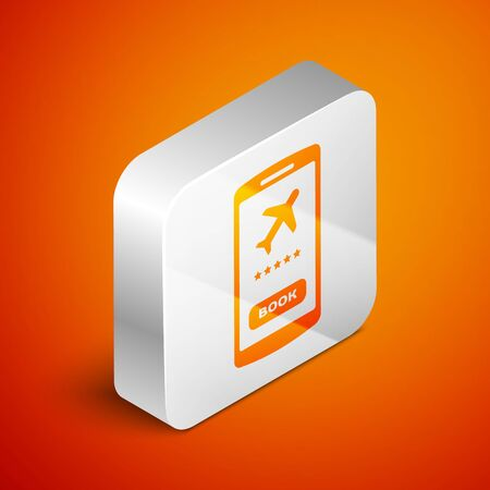 Isometric Smartphone with electronic boarding pass airline ticket icon isolated on orange background. Passenger plane mobile ticket for web and app. Silver square button. Vector Illustration Иллюстрация
