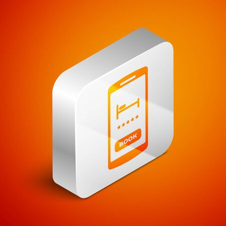 Isometric Online hotel booking icon isolated on orange background. Online booking design concept for mobile phone. Silver square button. Vector Illustration
