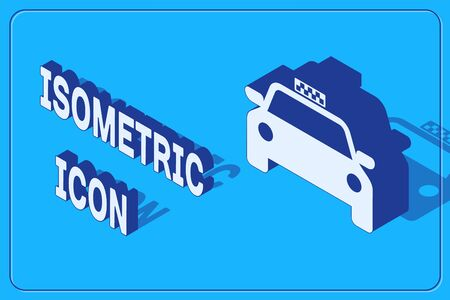 Isometric Taxi car icon isolated on blue background. Vector Illustration