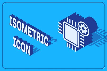 Isometric Processor and gear icon isolated on blue background. CPU, chip service concept. Adjusting app, setting options, maintenance, repair, fixing. Vector Illustration