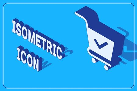 Isometric Shopping cart with check mark icon isolated on blue background. Supermarket basket with approved, confirm, done, tick, completed symbol. Vector Illustration