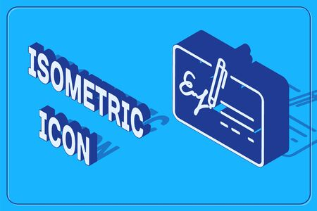 Isometric Signed document line icon isolated on blue background. Pen signing a contract with signature. Edit document sign.  Vector Illustration