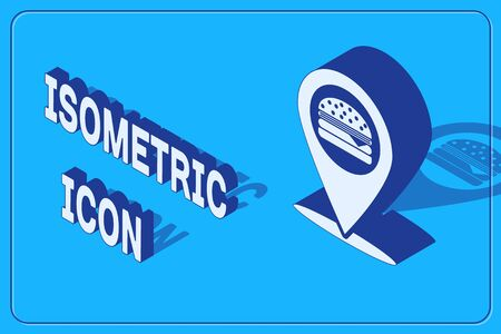 Isometric Map pointer with fast food burger icon isolated on blue background. Vector Illustration