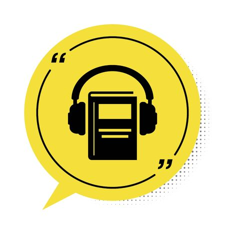 Black Audio book icon isolated on white background. Book with headphones. Audio guide sign. Online learning concept. Yellow speech bubble symbol. Vector Illustration 版權商用圖片 - 134888634