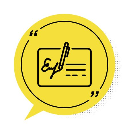 Black Signed document line icon isolated on white background. Pen signing a contract with signature. Edit document sign. Yellow speech bubble symbol. Vector Illustration