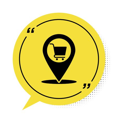 Black Map pointer with shopping cart icon isolated on white background. Pin point shop and shopping. Supermarket basket symbol. Yellow speech bubble symbol. Vector Illustration