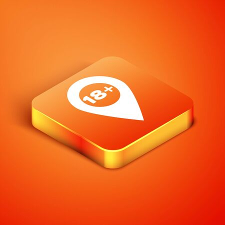 Isometric Map pointer with 18 plus icon isolated on orange background. Age restriction symbol. 18 plus content sign. Adults content only icon. Vector Illustration