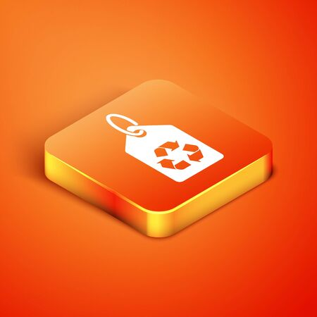 Isometric Tag with recycle symbol icon isolated on orange background. Banner, label, tag, sticker for eco green. Vector Illustration