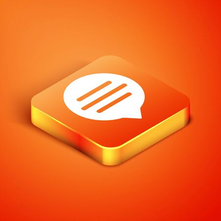 Isometric Speech bubble chat icon isolated on orange background. Message icon. Communication or comment chat symbol. Vector Illustration