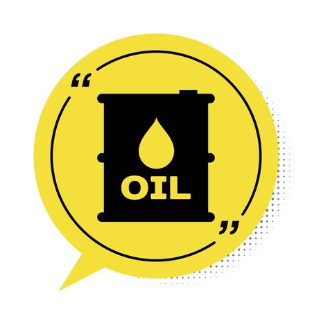 Black Oil barrel icon isolated on white background. Oil drum container. For infographics, fuel, industry, power, ecology. Yellow speech bubble symbol. Vector Illustration