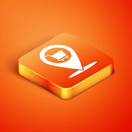 Isometric Map pointer with shopping cart icon isolated on orange background. Pin point shop and shopping. Supermarket basket symbol. Vector Illustration