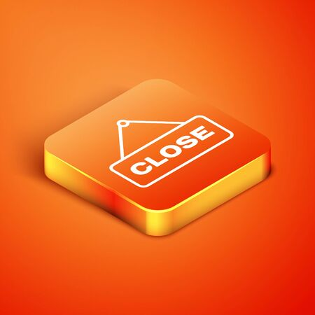 Isometric Hanging sign with text Close icon isolated on orange background. Business theme for cafe or restaurant. Vector Illustration Stock Illustratie