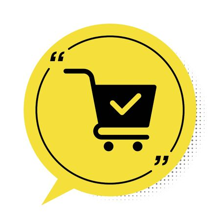 Black Shopping cart with check mark icon isolated on white background. Supermarket basket with approved, confirm, done, tick, completed symbol. Yellow speech bubble symbol. Vector Illustration