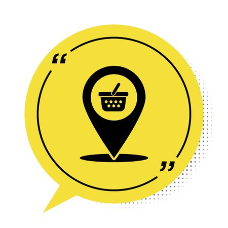 Black Map pointer with shopping basket icon isolated on white background. Pin point shop and shopping. Supermarket basket symbol. Yellow speech bubble symbol. Vector Illustration