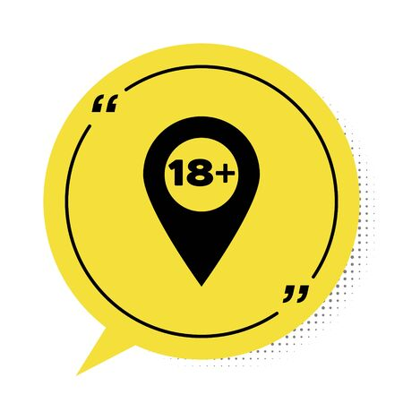 Black Map pointer with 18 plus icon isolated on white background. Age restriction symbol. 18 plus content sign. Adults content only icon. Yellow speech bubble symbol. Vector Illustration Çizim