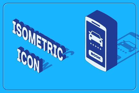 Isometric Online car sharing icon isolated on blue background. Online rental car service. Online booking design concept for mobile phone. Vector Illustration