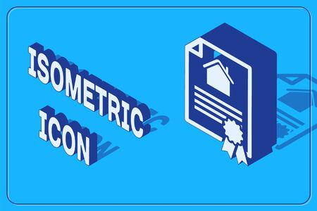 Isometric House contract icon isolated on blue background. Contract creation service, document formation, application form composition. Vector Illustration