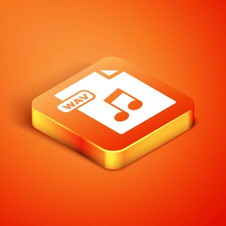 Isometric WAV file document. Download wav button icon isolated on orange background. WAV waveform audio file format for digital audio riff files. Vector Illustration Stock Vector - 135496615