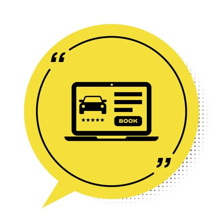 Black Online car sharing icon isolated on white background. Online rental car service. Online booking design concept for laptop. Yellow speech bubble symbol. Vector Illustration Illustration