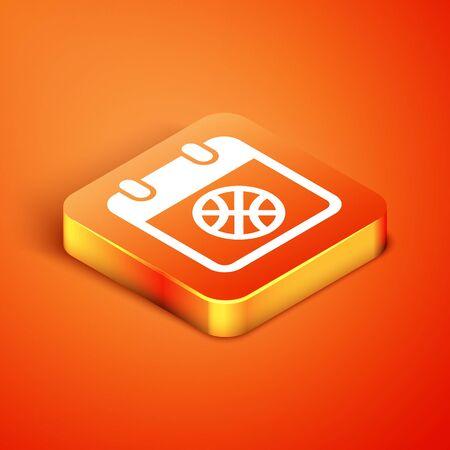 Isometric Basketball on sport calendar icon isolated on orange background. Vector Illustration
