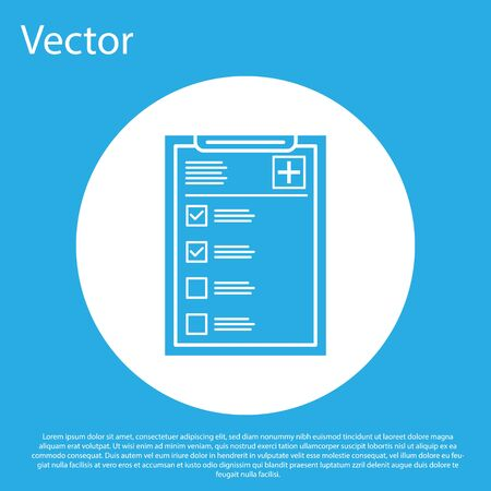 Blue Medical clipboard with clinical record icon isolated on blue background. Health insurance form. Prescription, medical check marks report. White circle button. Vector Illustration