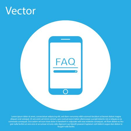 Blue Mobile phone with text FAQ information icon isolated on blue background. Frequently asked questions. White circle button. Vector Illustration