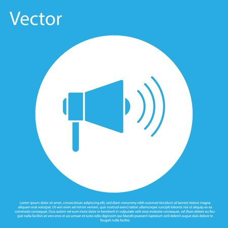 Blue Megaphone icon isolated on blue background. Loud speach alert concept. Bullhorn for Mouthpiece scream promotion. White circle button. Vector Illustration