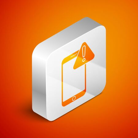 Isometric Mobile phone with exclamation mark icon isolated on orange background. Alert message smartphone notification. Silver square button. Vector Illustration