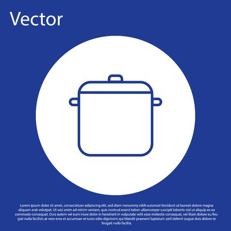 Blue line Cooking pot icon isolated on blue background. Boil or stew food symbol. White circle button. Vector Illustration