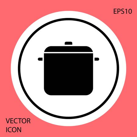 Black Cooking pot icon isolated on red background. Boil or stew food symbol. White circle button. Vector Illustration