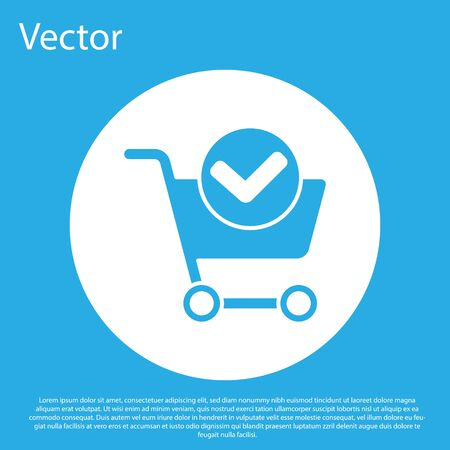 Blue Shopping cart with check mark icon isolated on blue background. Supermarket basket with approved, confirm, tick, completed. White circle button. Vector Illustration.