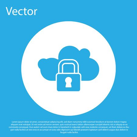 Blue Cloud computing lock icon isolated on blue background. Security, safety, protection concept. Protection of personal data. White circle button. Vector