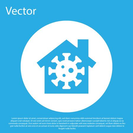 Blue Stay home icon isolated on blue background. Corona virus 2019-nCoV. White circle button. Vector. Ilustracja